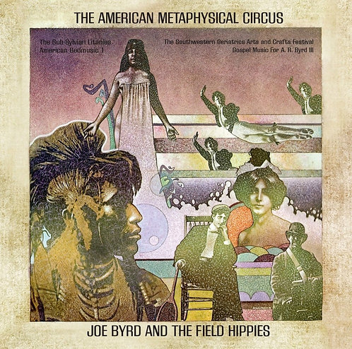 JOE BYRD AND THE FIELD HIPPIES LP The American Metaphysical Circus