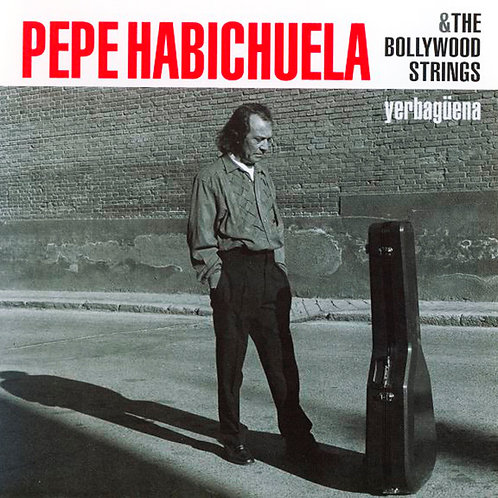 PEPE HABICHUELA & THE BOLLYWOOD STRINGS CD Yerbagüena