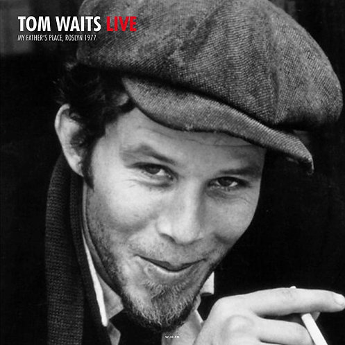 TOM WAITS 2XLP Live At My Father's Place In Roslyn, NY October 10, 1977