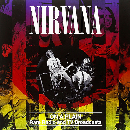 NIRVANA LP On A Plain (Rare Radio And TV Broadcasts)