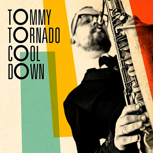 TOMMY TORNADO LP Cool Down