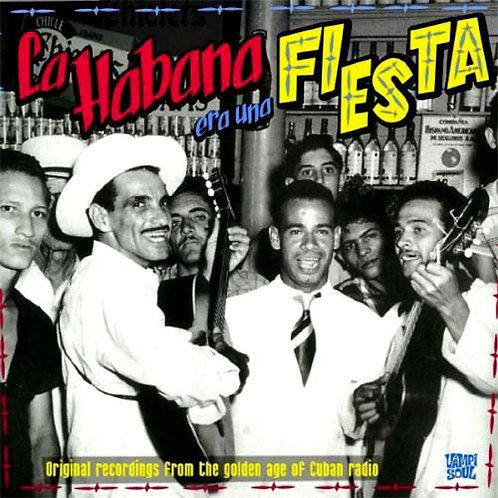 VARIOS 2xCD La Habana Era Una Fiesta: Original Recordings From The Golden Age