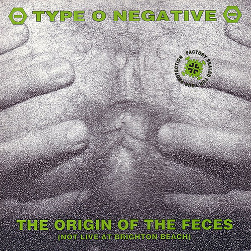 TYPE O NEGATIVE LP The Origin Of The Feces (Not Live At Brighton Beach)