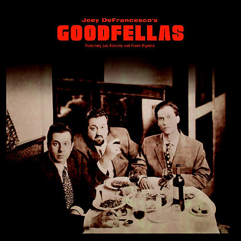 JOEY DEFRANESCO LP Joey DeFrancesco's Goodfellas