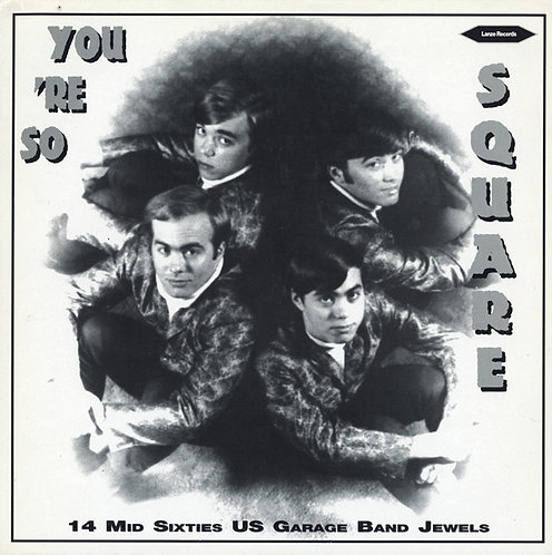 VARIOS LP You're So Square (14 Mid Sixties US Garage Band Jewels)