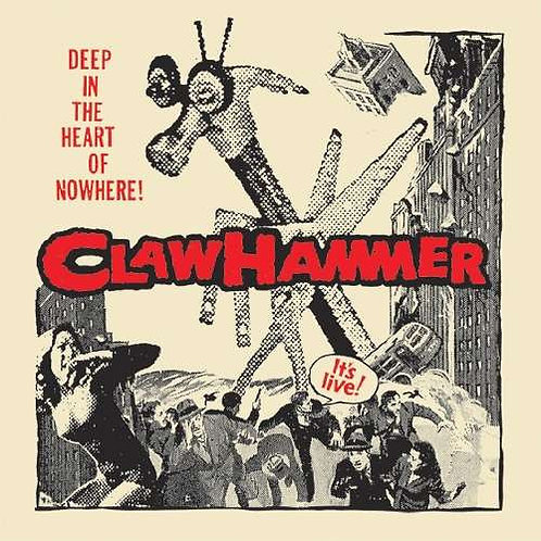 CLAW HAMMER 2xLP Deep In The Heart Of Nowhere!