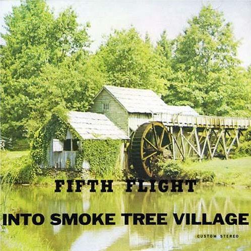 FIFTH FLIGHT CD Into Smoke Tree Village (1971)