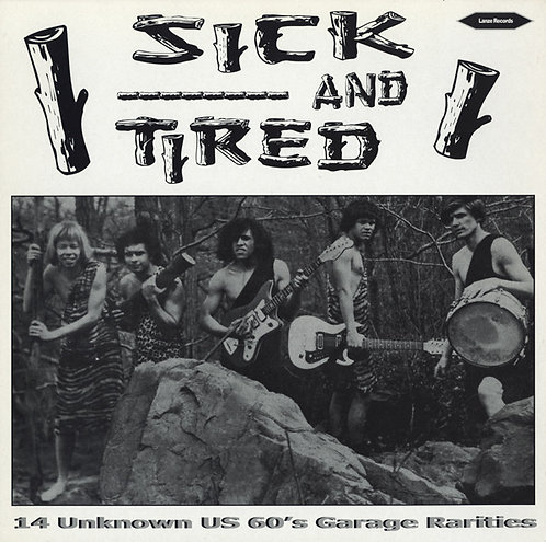VARIOS LP Sick And Tired (14 Unknown US 60's Garage Rarities)