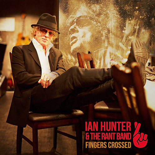 IAN HUNTER & THE RANT BAND LP Fingers Crossed