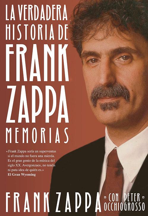 FRANK ZAPPA BOOK Memorias - La verdadera historia (Castellano - Spanish)