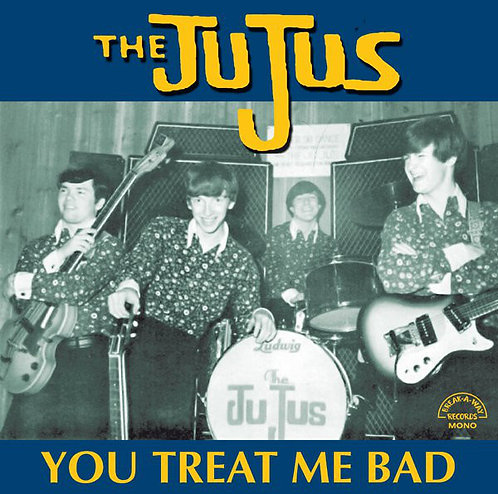 THE JUJUS LP You Treat Me Bad