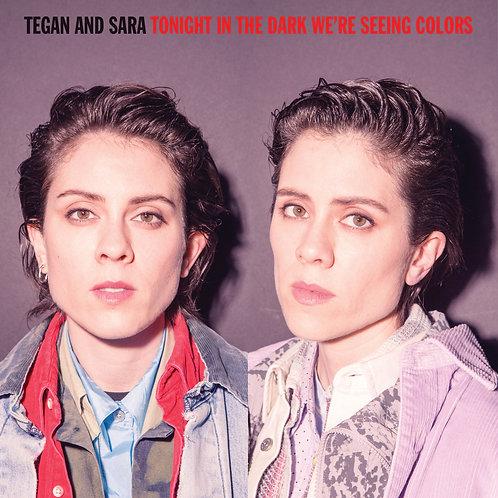 TEGAN AND SARA LP Tonight In The Dark We're Seeing Colors (RSD Drops September)