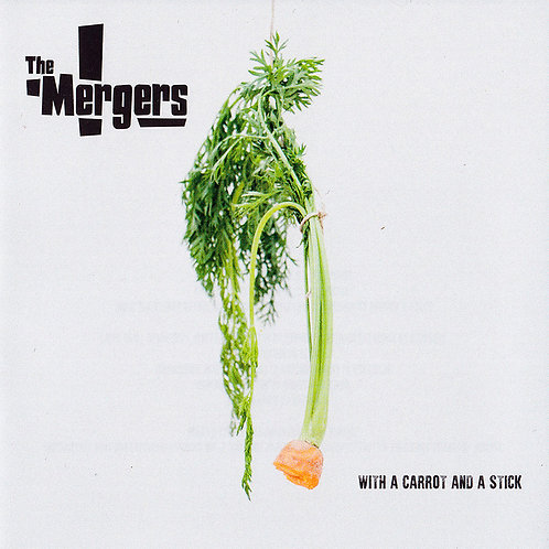 THE MERGERS LP With A Carrot And A Stick