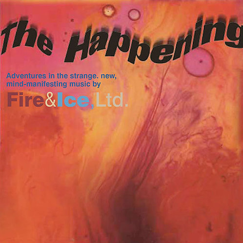 FIRE & ICE LTD CD The Happening
