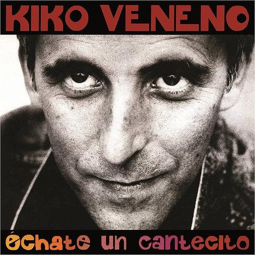 KIKO VENENO 2xLP Échate Un Cantecito (Edición 20 Aniversario)