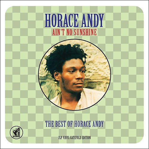 HORACE ANDY 2xLP Ain't No Sunshine The Best Of Horace Andy