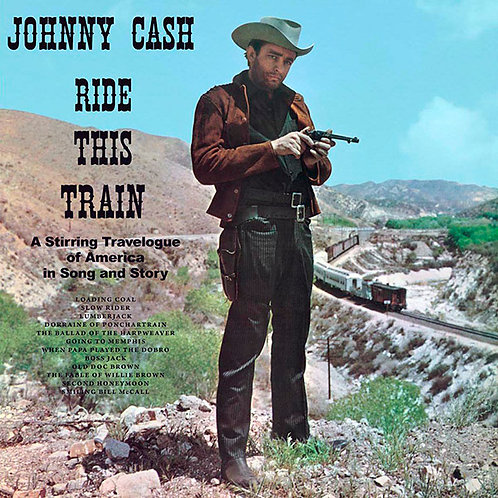 JOHNNY CASH LP Ride This Train (+Bonus Tracks)