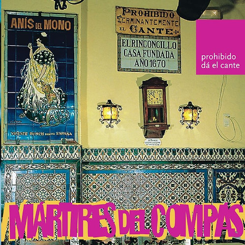 MARTIRES DEL COMPAS CD Prohibido Dá El Cante