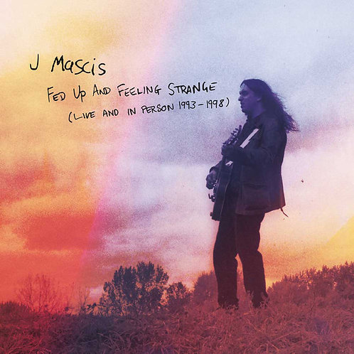 J MASCIS 3xCD Fed Up And Feeling Strange (Live And In Person 1993-1998)