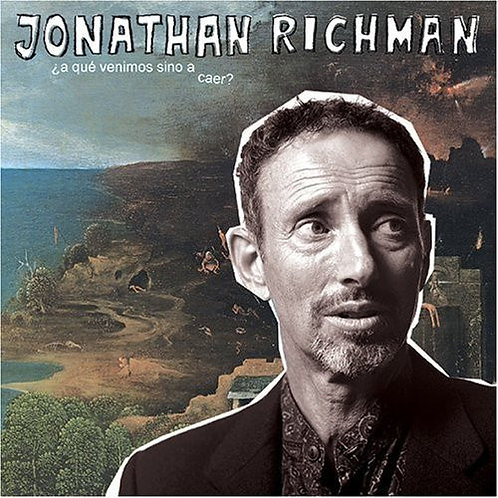 JONATHAN RICHMAN CD A Qué Venimos Sino A Caer?