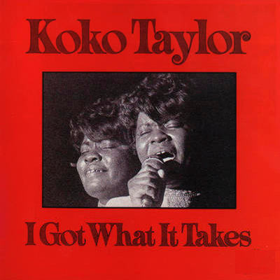 KOKO TAYLOR CD I Got What It Takes (1975)