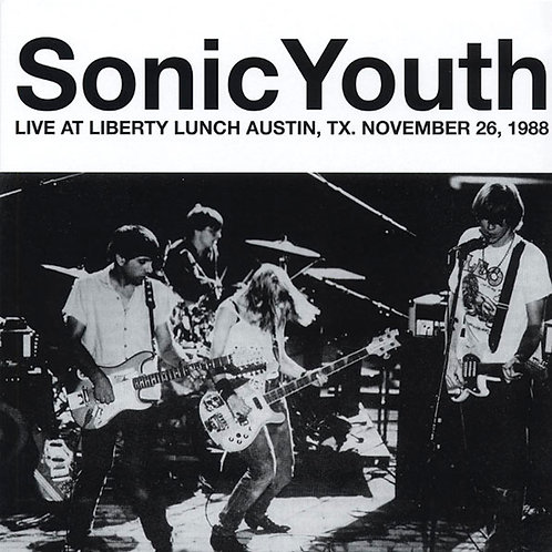 SONIC YOUTH LP Live At Liberty Lunch Austin, Tx. November 26, 1988