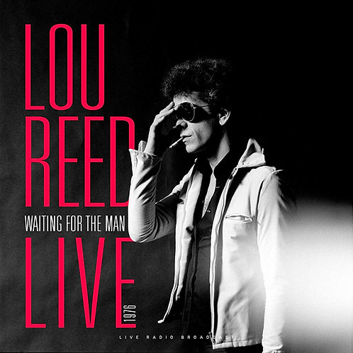LOU REED LP Waiting For The Man (Live 1976)