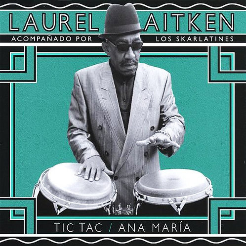 LAUREL AITKEN CD-Single Tic Tac / Ana Maria