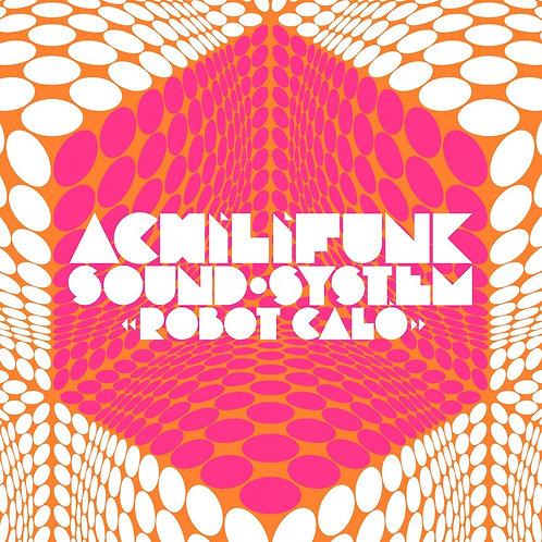 ACHILIFUNK SOUND-SYSTEM LP Robot Calo