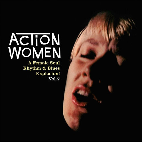 "VARIOS 7"" EP Action Women Vol 7 (A Female Soul Rhythm & Blues Explosion)"