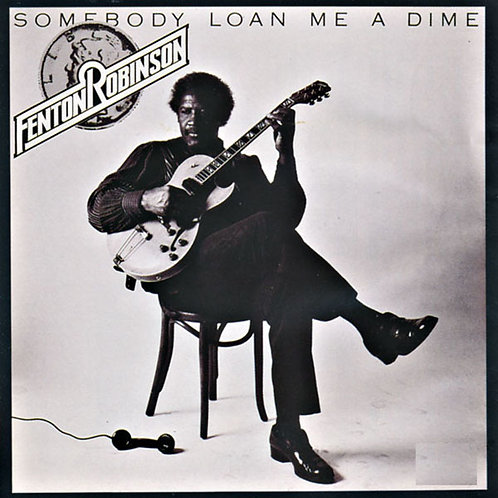 FENTON ROBINSON CD Somebody Loan Me A Dime