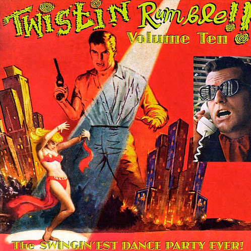 VARIOUS LP Twistin Rumble Volume 10 THE SWINGIN'EST DANCE PARTY EVER!