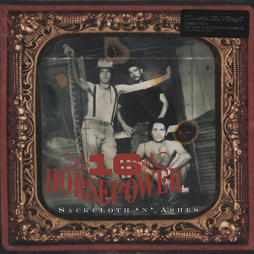 16 HORSEPOWER LP Sackcloth 'N' Ashes (180 gram audiophile vinyl)