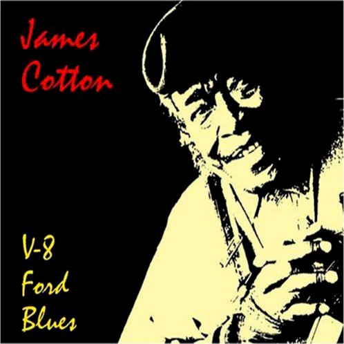 JAMES COTTON CD V-8 Ford Blues