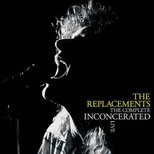 THE REPLACEMENTS 3xLP The Complete Inconcerated Live (RSD Drops September)