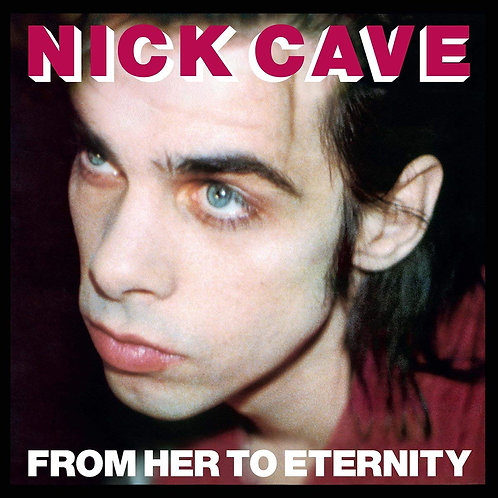 NICK CAVE LP From Her To Eternity (Remastered)