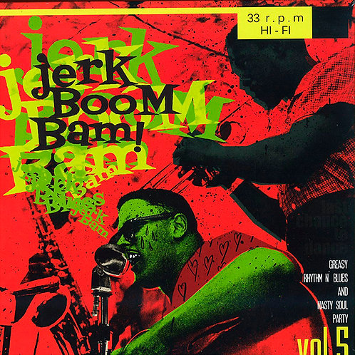 VARIOUS LP Jerk Boom! Bam! Vol 5 - Greasy Rhythm