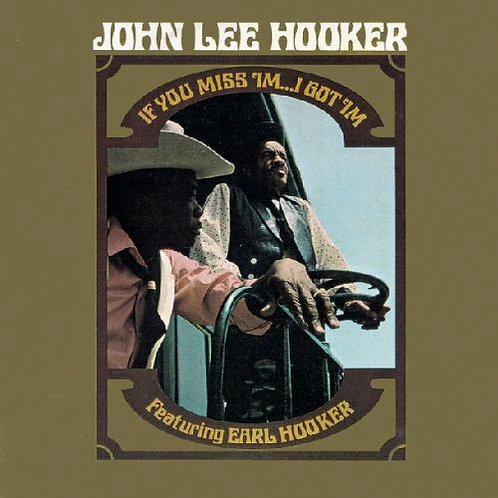 JOHN LEE HOOKER CD If You Miss 'Im ... I Got 'Im