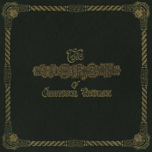 JEFFERSON AIRPLANE LP The Worst Of Jefferson Airplane (Remastered)