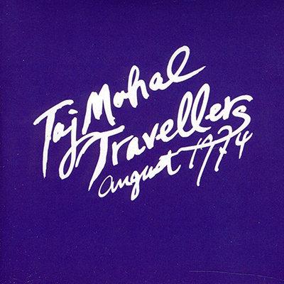 TAJ MAHAL TRAVELLERS 2xCD August 1974