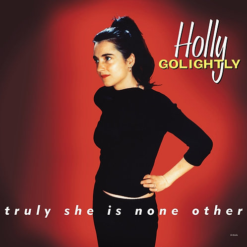 HOLLY GOLIGHTLY LP Truly She Is None Other