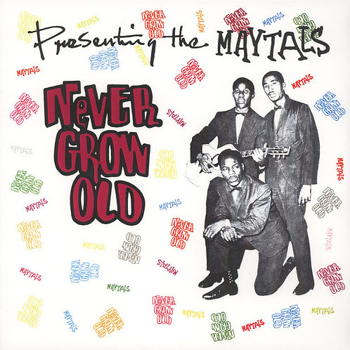 THE MAYTALS LP Never Grow Old