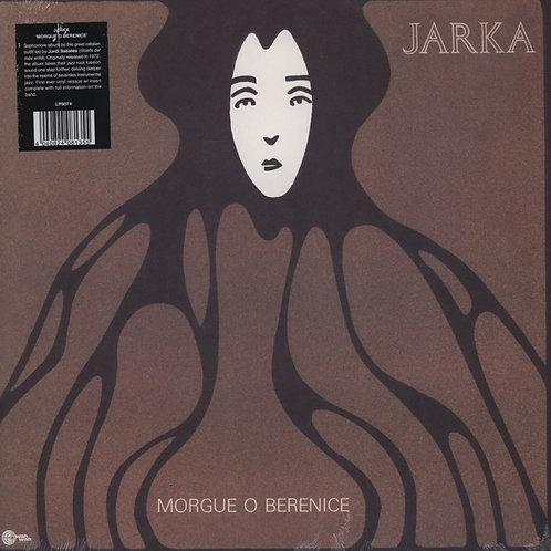 JARKA LP Morgue O Berenice