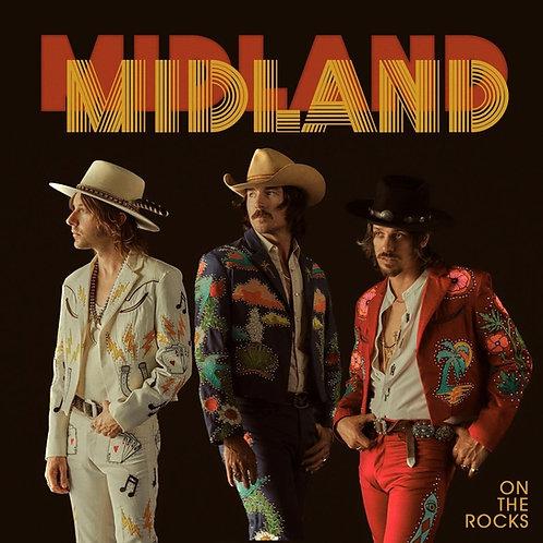 MIDLAND LP On The Rocks