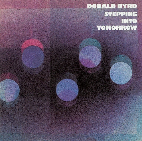 DONALD BYRD CD Stepping Into Tomorrow
