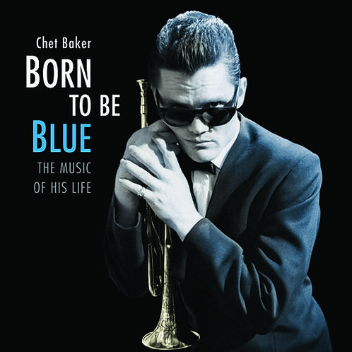 CHET BAKER LP Born to be Blue: The Music of His Life