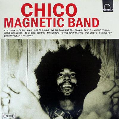 CHICO MAGNETIC BAND CD Chico Magnetic Band + Bonus Tracks