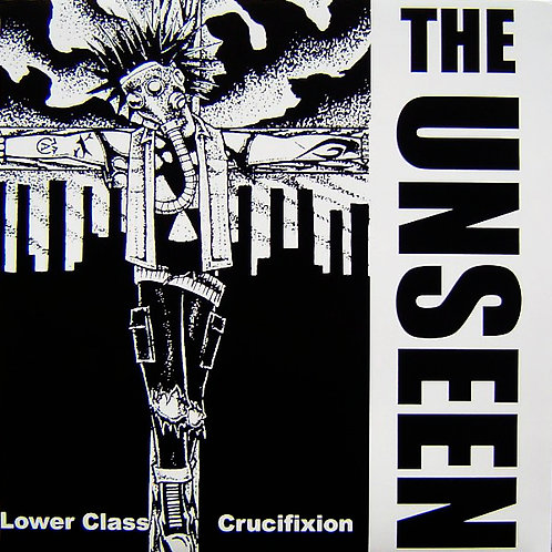 THE UNSEEN LP Lower Class Crucifixion
