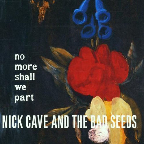 NICK CAVE 2xLP No More Shall We Part