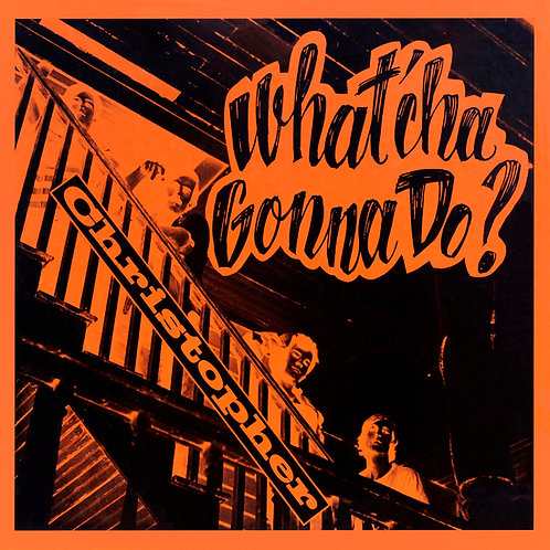 CHRISTOPHER LP What'cha Gonna Do? (South Carolina Psych) Gatefold Cover